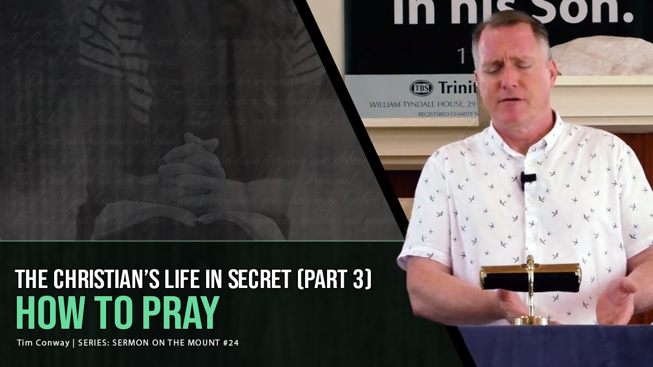 Download The Christian's Secret Life (Part 3): How To Pray - Tim Conway