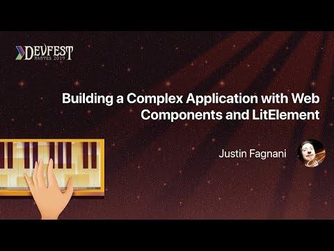 [DevFest Nantes 2019] Building A Complex Application With Web Components And LitElement