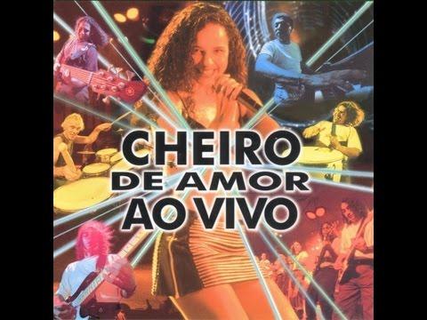Cheiro De Amor  AO vivo 1997