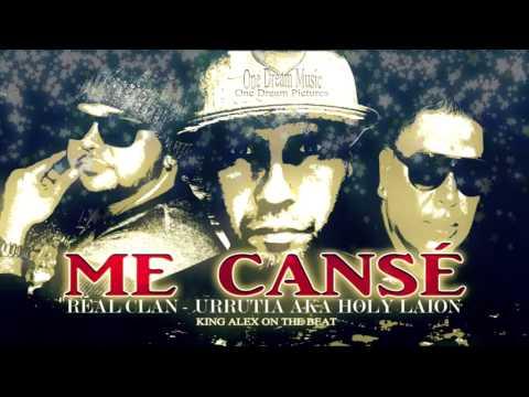 ME CANSÉ - Real Clan / Urrutia aka Holy Laion (KingAlexOnTheBeat)