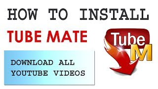 how to install tube-mate | Download Youtube video