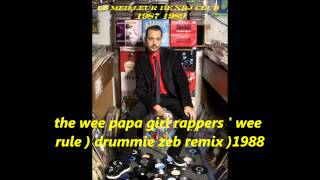 the wee papa girl rappers  wee rule ( drummie zeb remix) 1988