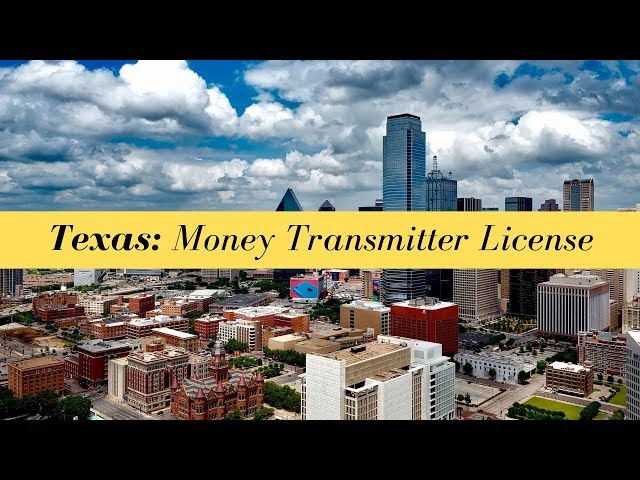 Texas Money Transmitter License (UPDATED FOR 2020)