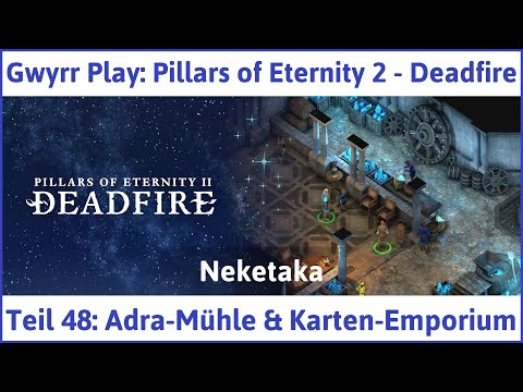 Pillars Of Eternity Karte.Pillars Of Eternity 2 Deadfire Teil 48 Adra Mühle Karten
