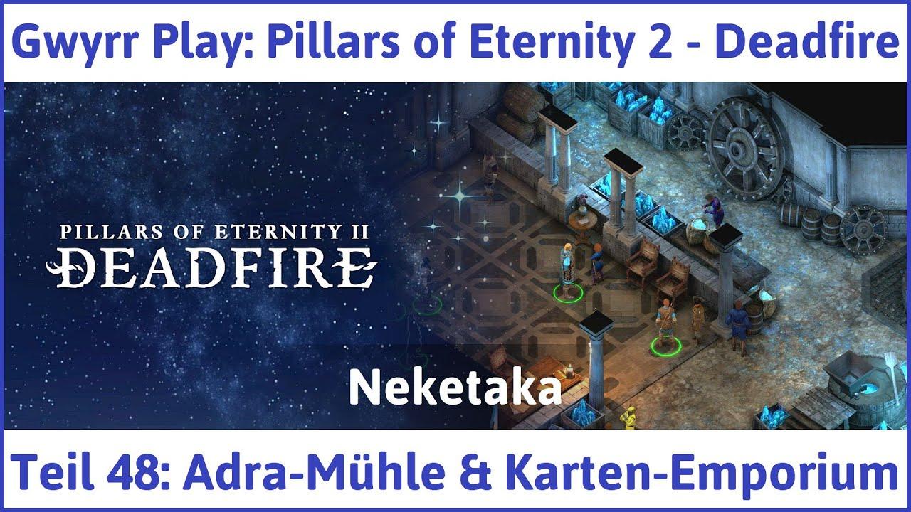 Pillars Of Eternity Karte.Pillars Of Eternity 2 Deadfire Teil 48 Adra Mühle Karten Emporium Let S Play Deutsch