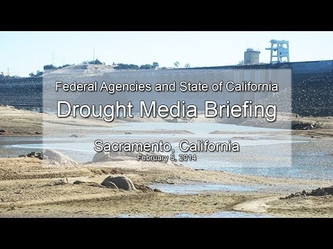 Federal Agencies and State of California Drought Media Briefing