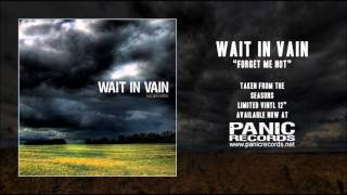 Watch Wait In Vain Forget Me Not video