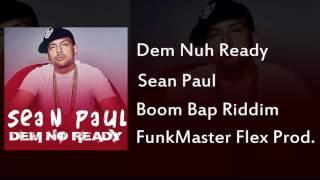 Sean Paul |@DuttyPaul| - Dem Nuh Ready [FunkMaster Flex Prod.] thumbnail