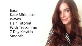 Easy Kate Middleton Waves Hair Tutorial with Tresemme 7 day Keratin Smooth