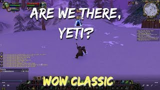 WoW Classic/Are We There, Yeti?