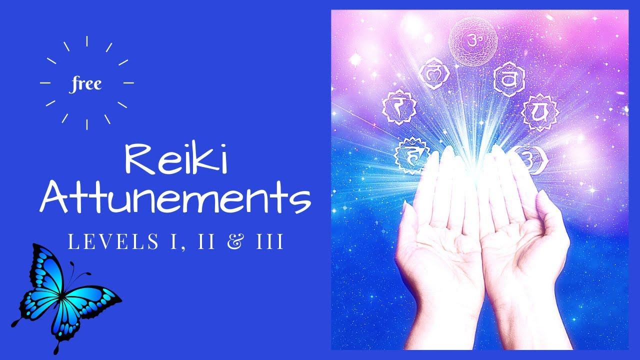 Free Reiki Attunements Levels I Ii Iii Youtube