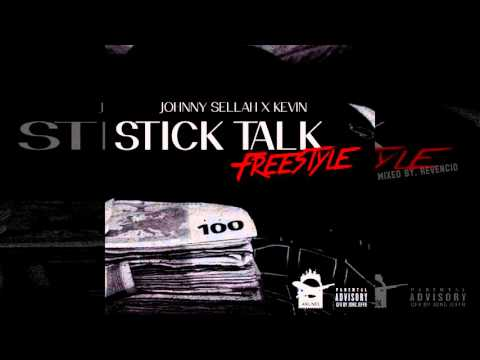 Johnny Sellah x Kevin - Stick Talk (Freestyle)