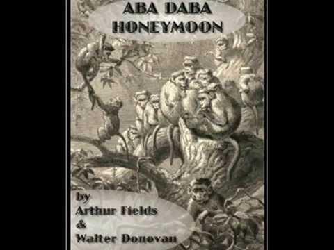 Collins and Harlan  The Aba Daba Honeymoon 1914 Monkey Song
