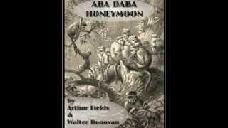 Collins and Harlan - The Aba Daba Honeymoon 1914 Monkey Song