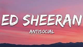 Ed Sheeran - Antisocial (Lyrics) ft. Travis Scott