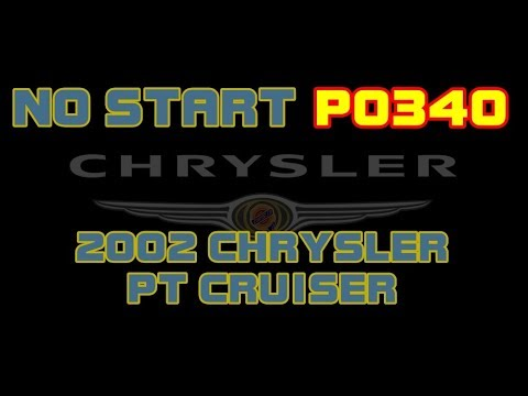 2002 Chrysler Pt Cruiser No Start P0340 Camshaft Sensor Malfunction