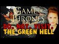 The Green Hell: DO NOT VISIT (Game of Thrones)