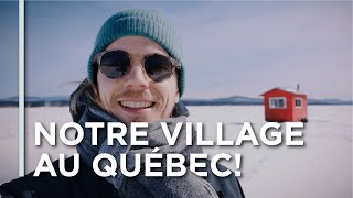 EP05 - NOTRE VILLAGE AU QUÉBEC! - Canada