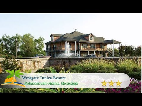 Westgate Tunica Resort - Robinsonville Hotels, Mississippi