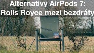 Alternativy AirPods 7: Rolls Royce mezi bezdráty