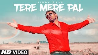 Tere Mere Pal: Bindy Brar (Full Song) Parmod Sharma Rana | Latest Punjabi Songs 2018