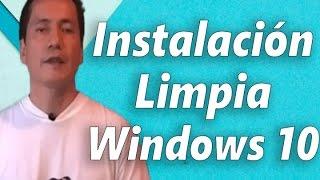 Cómo hacer una Instalación Limpia de Windows 10 | Tips | Trucos