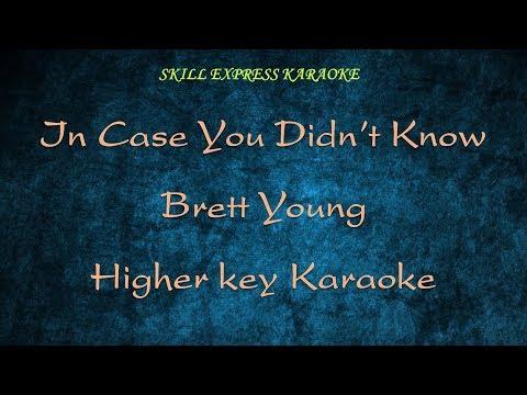 In Case You Didn't Know ( HIGHER KEY KARAOKE ) - Brett Young (3 half steps)