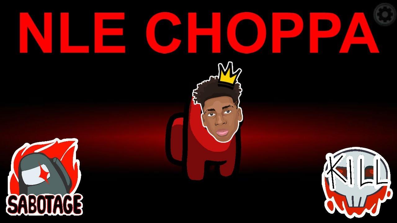 Among Us but I use NLE Choppa lyrics #1