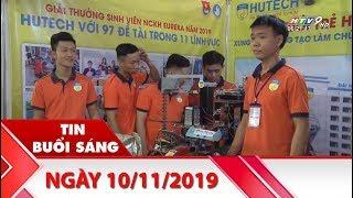 Tin Buổi Sáng - Ngày 10/11/2019 - HTV Tin Tức Mới Nhất