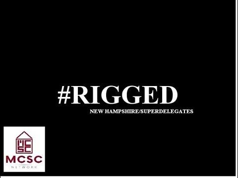 #Rigged: Ep. 1 New Hampshire/Superdelegates