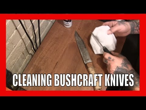 How To Clean A Bushcraft Knife