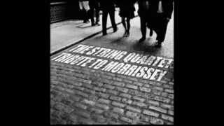 November Spawned a Monster - String Quartet Tribute to Morrissey