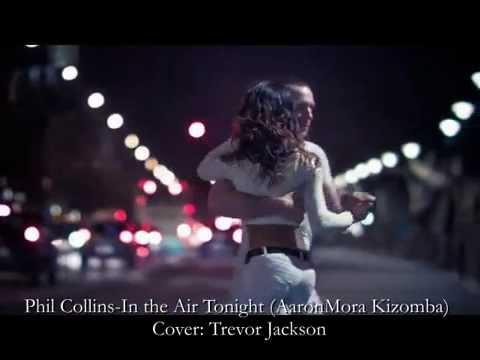 Phil Collins-In the Air Tonight (AaronMora Kizomba)