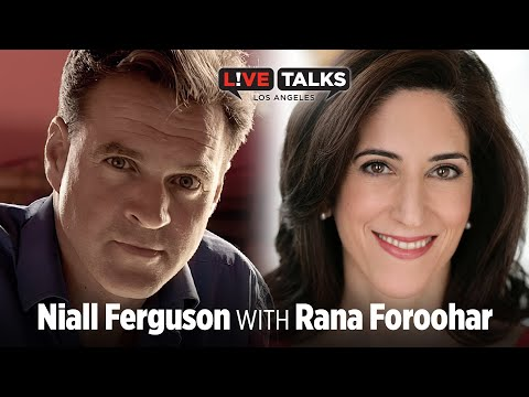 Niall Ferguson in conversation with Rana Foroohar at Live Talks Los Angeles