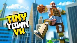 1000ft Mecha Gorilla Wants Your Bananas - Tiny Town Vr Gameplay Part 85
