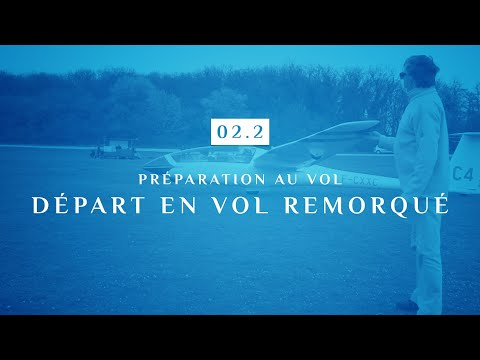 02 | 2 - PRÉPARATION AU VOL | DÉPART EN VOL REMORQUÉ
