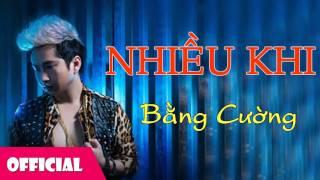 Nhiều Khi - Bằng Cường ft Nhã Linh [Official Audio]