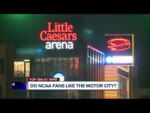 NCAA Tournament fans impressed with Detroit's progress, Little Caesars Arena