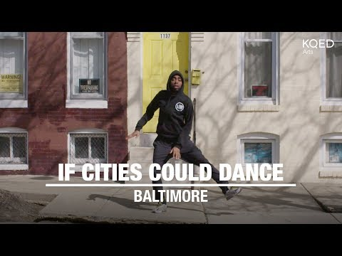 If Cities Could Dance: Baltimore   KQED Arts