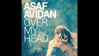 Asaf Avidan // Over My Head