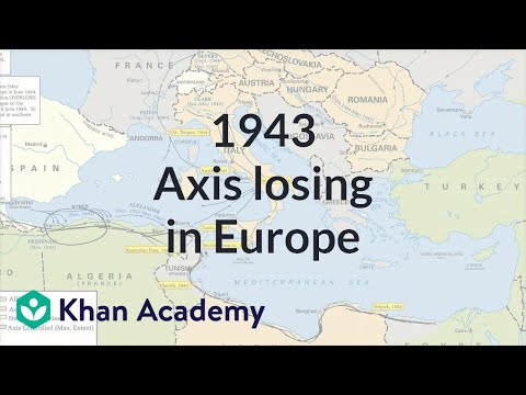 1943 Axis losing in Europe | The 20th century | World history | Khan Academy