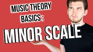 BASICS OF MUSIC THEORY - Part 3 - The Minor Scale