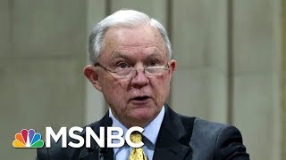 Jeff Sessions: Justice Department Won't Be 'Influenced By Political Considerations'   MSNBC