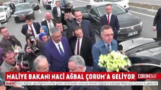 MALİYE BAKANI NACİ AĞBAL ÇORUM'A GELİYOR