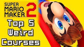 Super Mario Maker 2 Top 5 WEIRD COURSES (Switch)