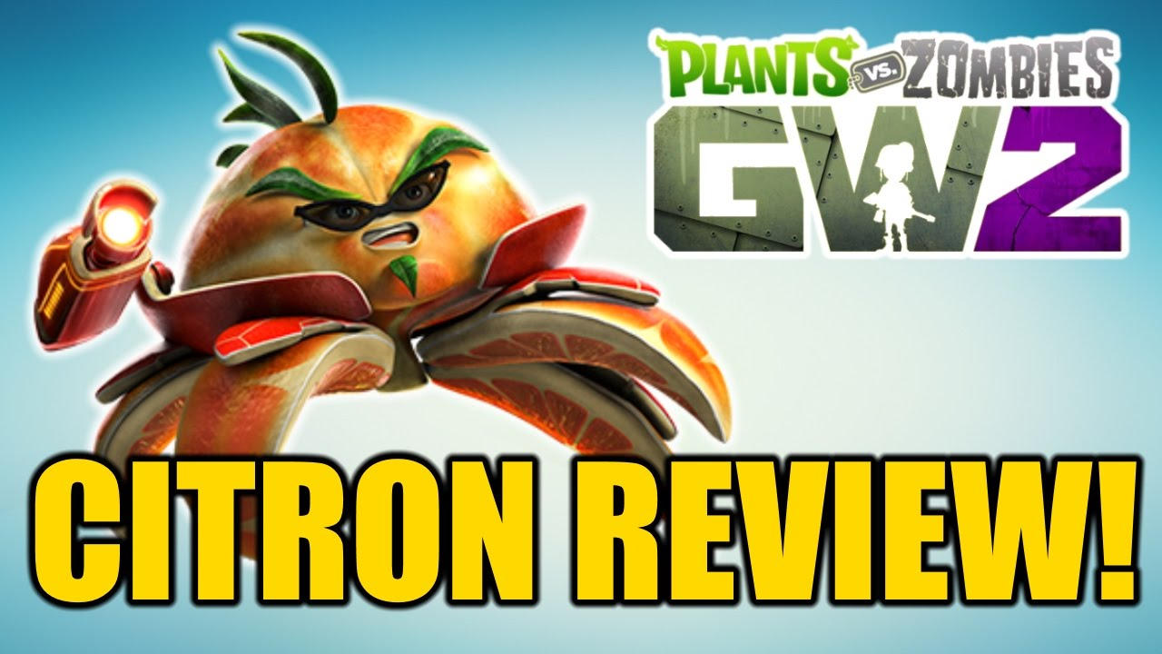 Citron from plants vs zombies garden warfare 2 plants vs zombies - Plants Vs Zombies Garden Warfare 2 Citron Character Breakdown Abilities More Youtube