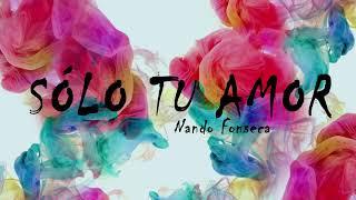 Baixar Sólo Tu Amor - Nando Fonseca ( ÁUDIO E LETRA )