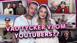 VAD TYCKER VI OM YOUTUBERS?!