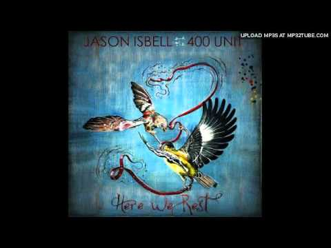 Jason Isbell And The 400 Unit - Go It Alone