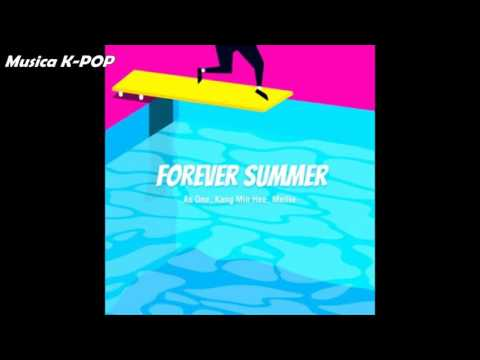 As One, Kang Min Hee (Miss $), Mellie - 여름아 가지마 (Forever Summer)[AUDIO/MP3]